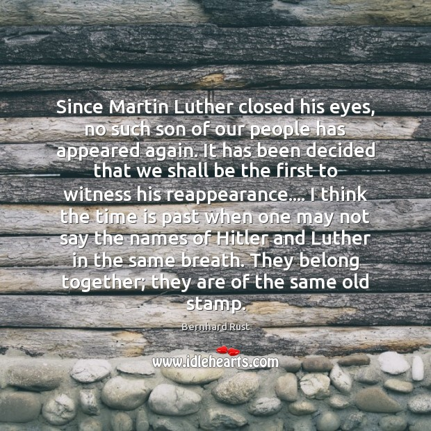 Image, Since Martin Luther closed his eyes, no such son of our people