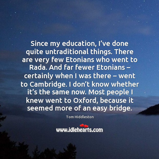 Since my education, I've done quite untraditional things. Image