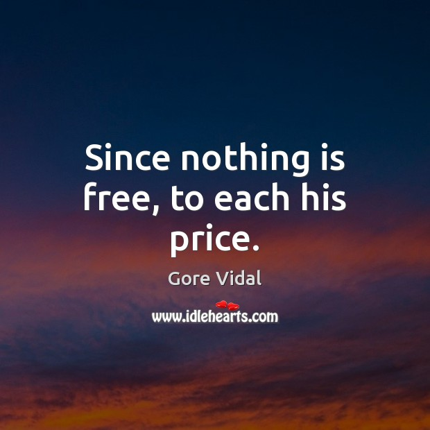 Nothing is Free Quotes