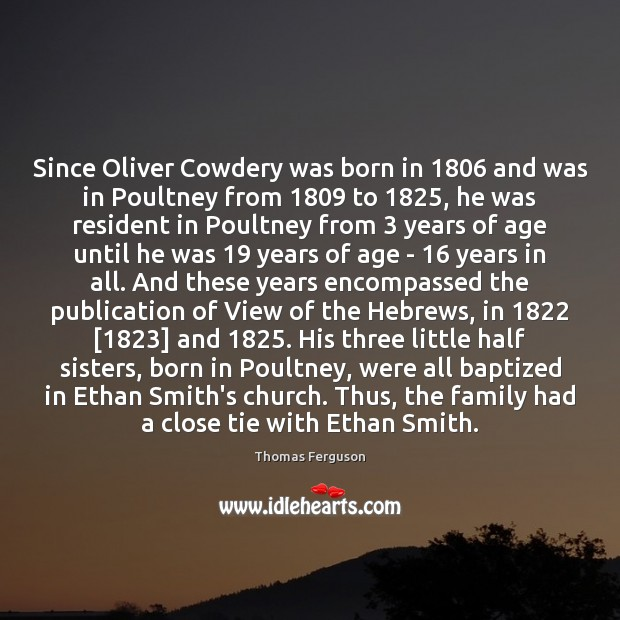 Image, Since Oliver Cowdery was born in 1806 and was in Poultney from 1809 to 1825,