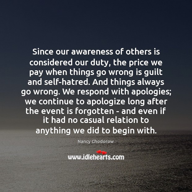Since our awareness of others is considered our duty, the price we Guilt Quotes Image
