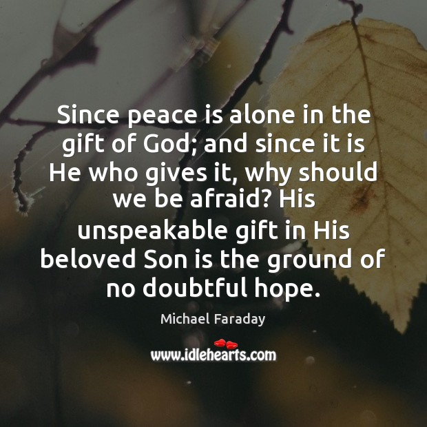Since peace is alone in the gift of God; and since it Son Quotes Image