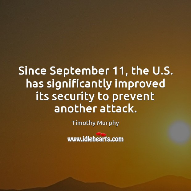 Since September 11, the U.S. has significantly improved its security to prevent Image