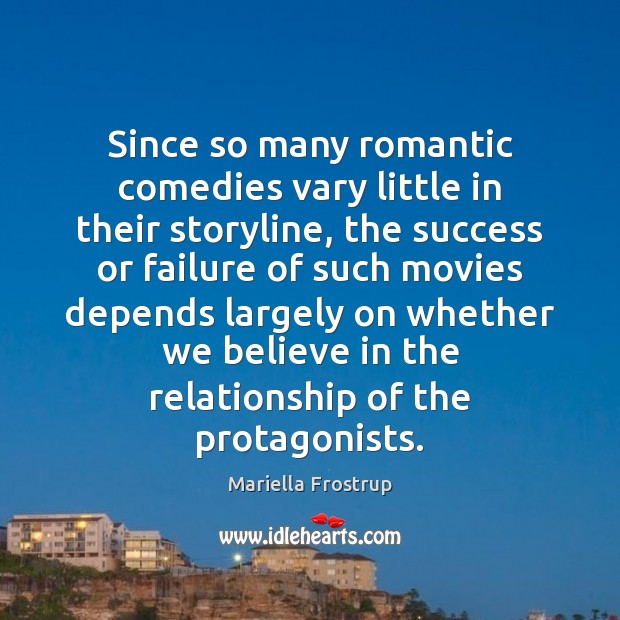 Since so many romantic comedies vary little in their storyline, the success Image