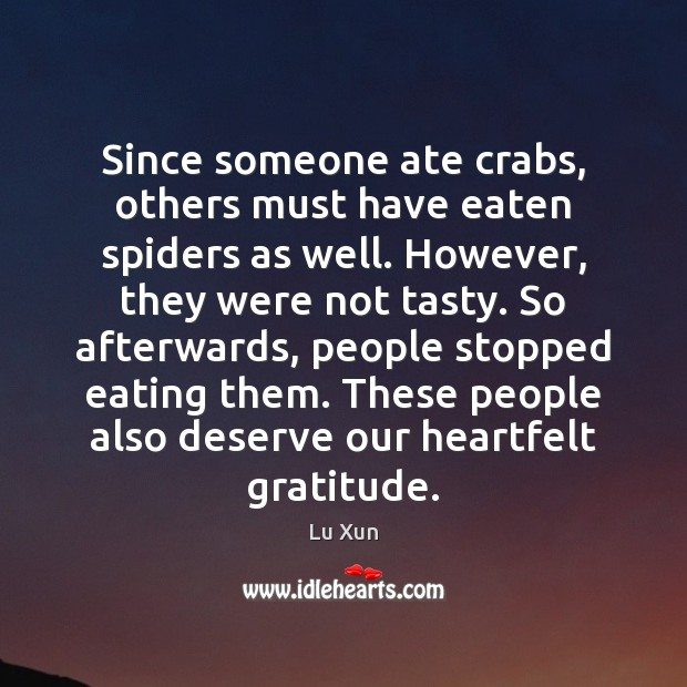 Since someone ate crabs, others must have eaten spiders as well. However, Image