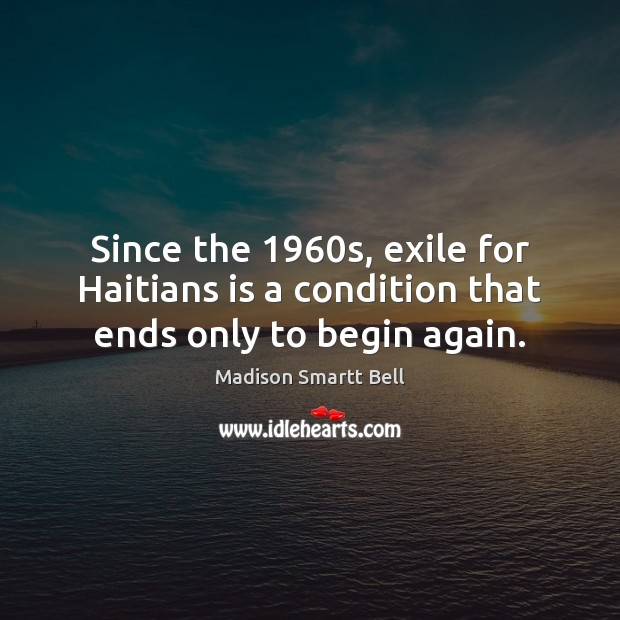 Image, Since the 1960s, exile for Haitians is a condition that ends only to begin again.