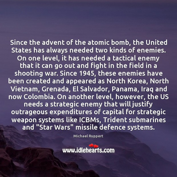 Since the advent of the atomic bomb, the United States has always Image