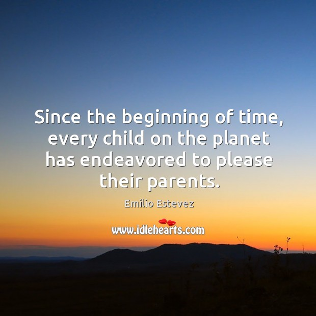 Since the beginning of time, every child on the planet has endeavored to please their parents. Image