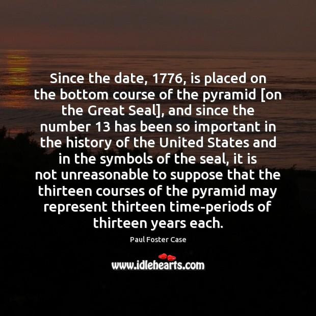 Since the date, 1776, is placed on the bottom course of the pyramid [ Image