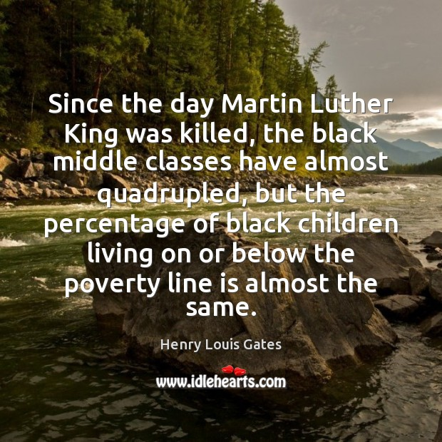 Since the day Martin Luther King was killed, the black middle classes Image