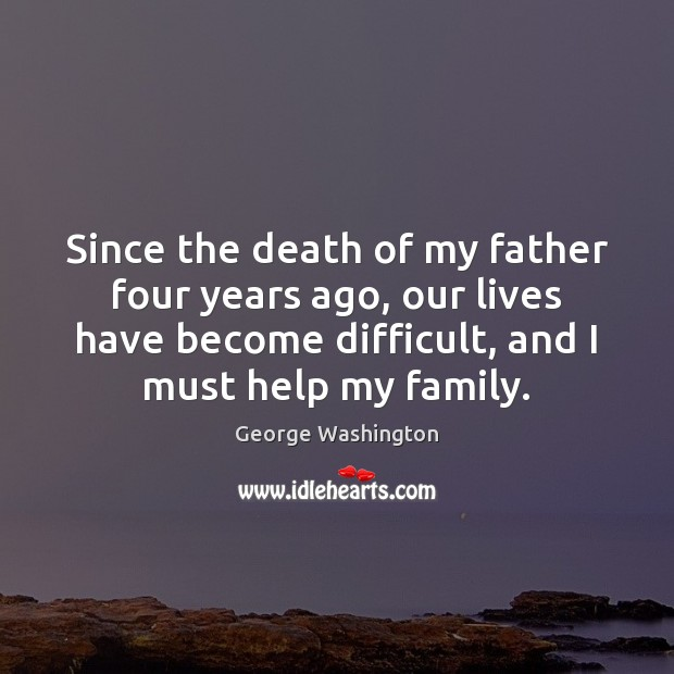 Since the death of my father four years ago, our lives have Image