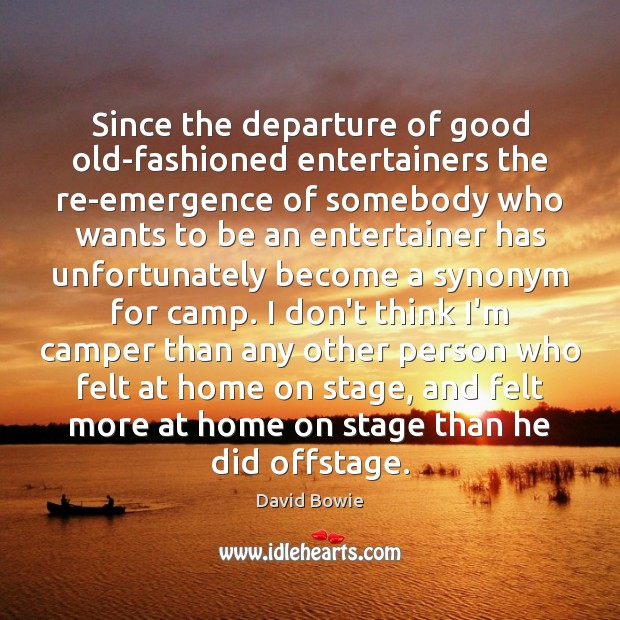 Image, Since the departure of good old-fashioned entertainers the re-emergence of somebody who