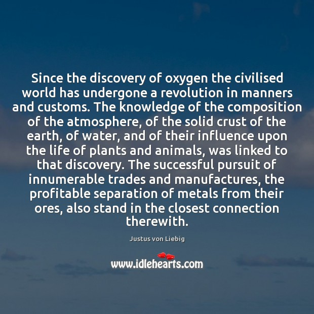 Image, Since the discovery of oxygen the civilised world has undergone a revolution