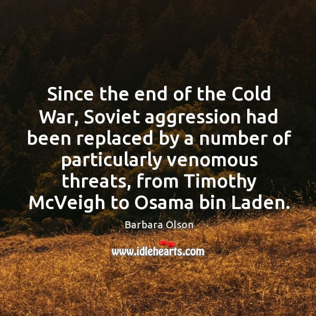 Since the end of the cold war, soviet aggression had been replaced by a number of particularly Image