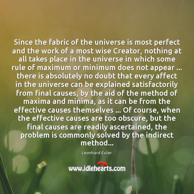 Image, Since the fabric of the universe is most perfect and the work