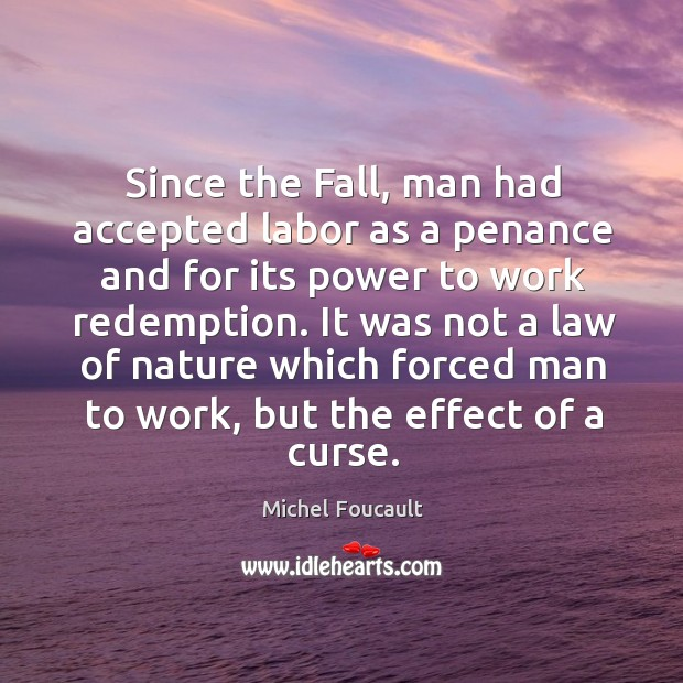 Since the Fall, man had accepted labor as a penance and for Image