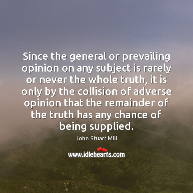 Image, Since the general or prevailing opinion on any subject is rarely or