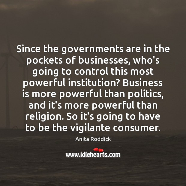 Image, Since the governments are in the pockets of businesses, who's going to