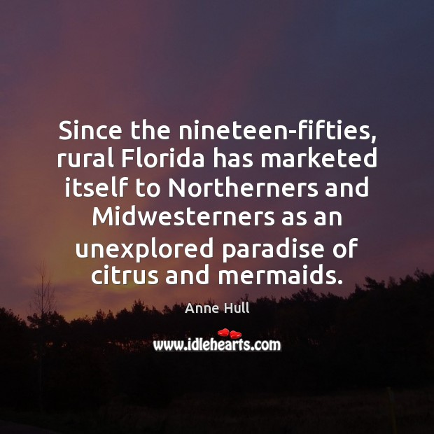 Image, Since the nineteen-fifties, rural Florida has marketed itself to Northerners and Midwesterners