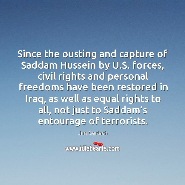 Since the ousting and capture of saddam hussein by u.s. Forces, civil rights and personal Image