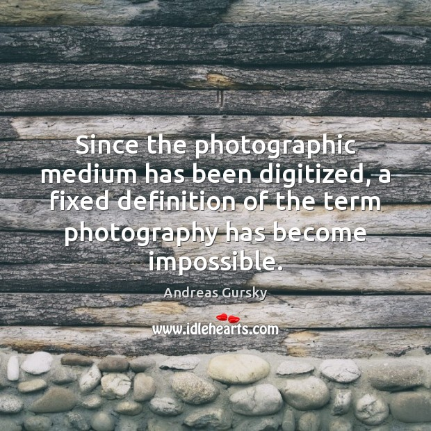 Image, Since the photographic medium has been digitized, a fixed definition of the