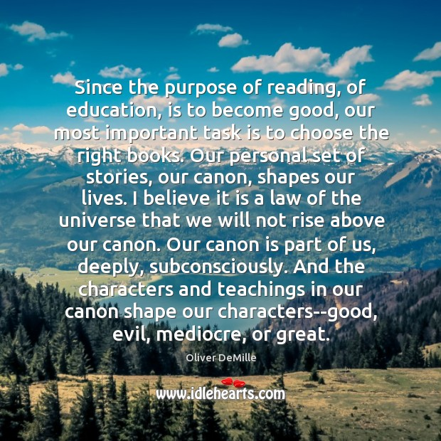 Image, Since the purpose of reading, of education, is to become good, our
