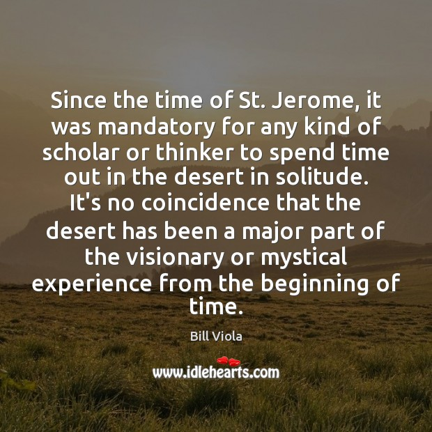 Since the time of St. Jerome, it was mandatory for any kind Image