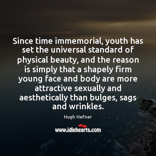 Since time immemorial, youth has set the universal standard of physical beauty, Image