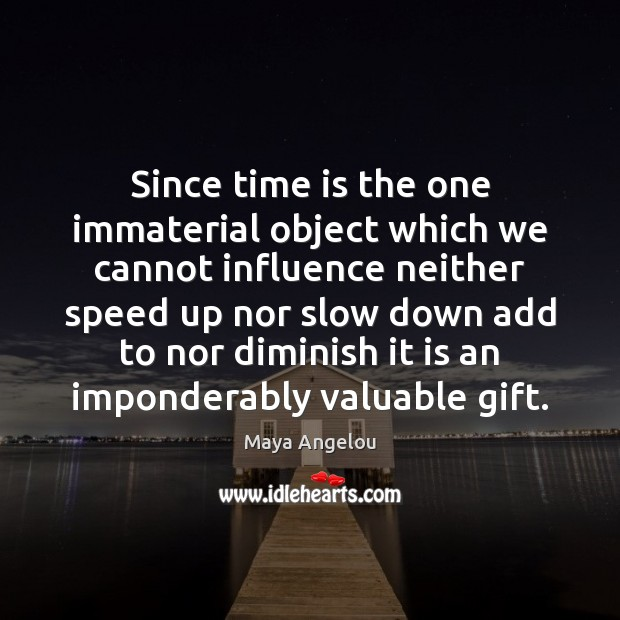 Image, Since time is the one immaterial object which we cannot influence neither