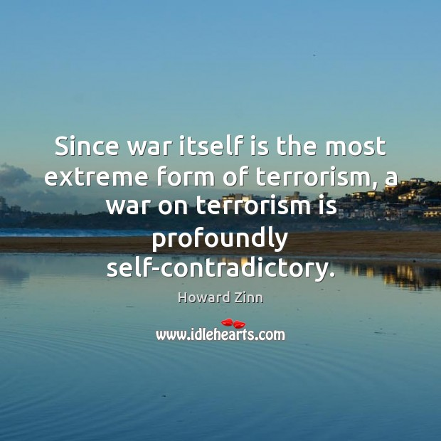 Image, Since war itself is the most extreme form of terrorism, a war