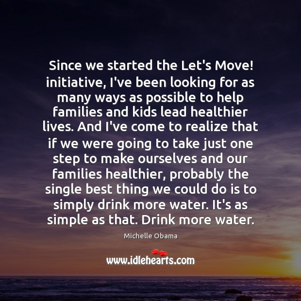 Image, Since we started the Let's Move! initiative, I've been looking for as