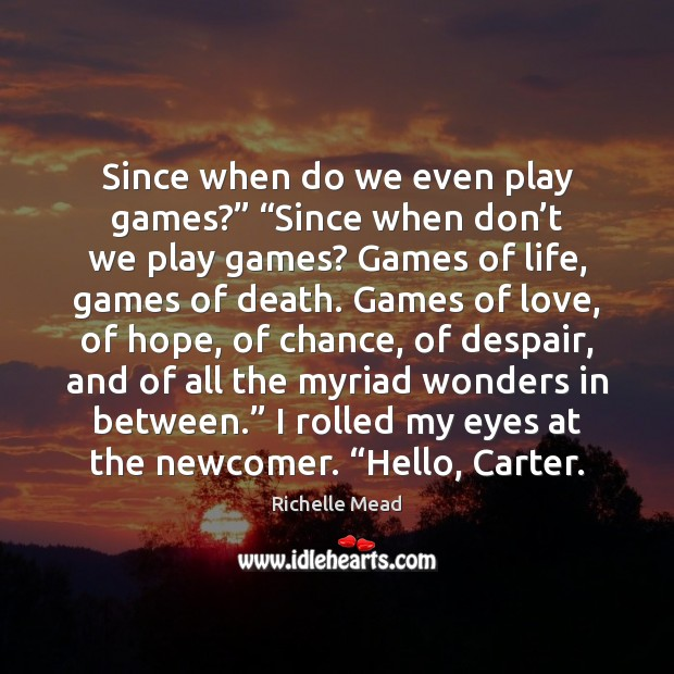 """Image, Since when do we even play games?"""" """"Since when don't we"""