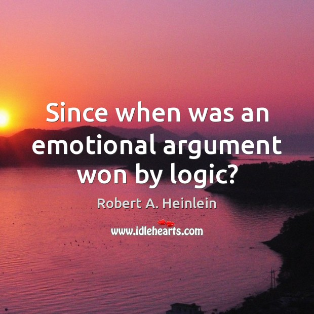 Image, Since when was an emotional argument won by logic?