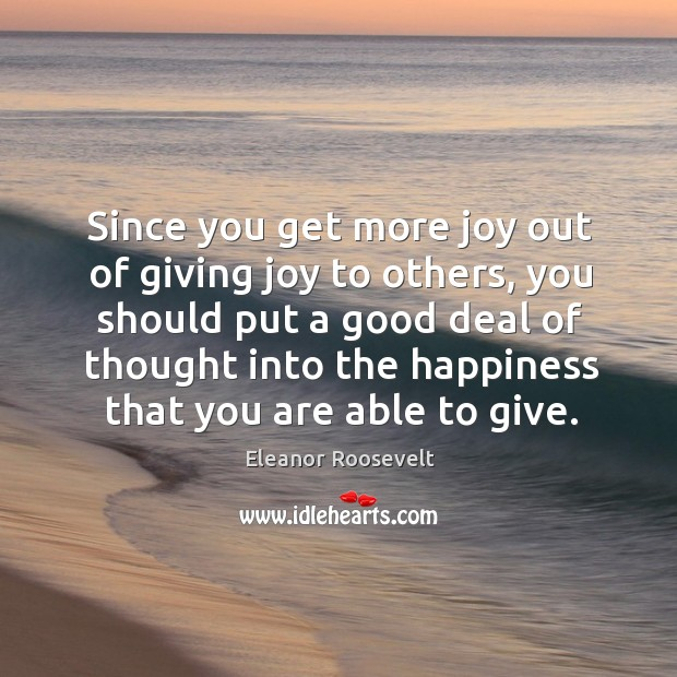 Image, Since you get more joy out of giving joy to others, you should put a good deal