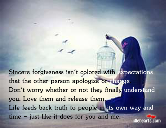 Sincere Forgiveness Isn't Colored With Expectations…