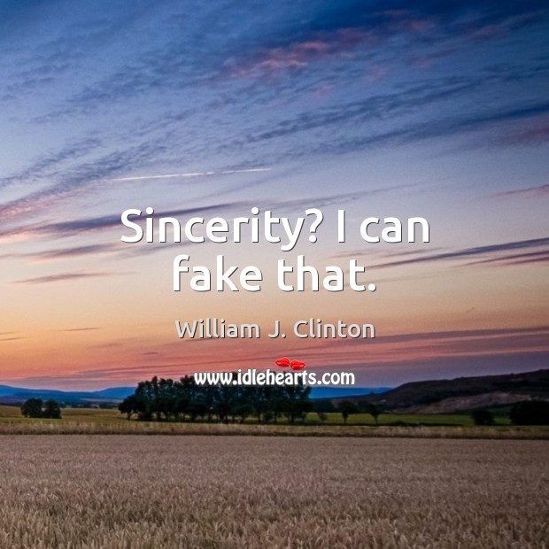 Sincerity? I can fake that. Image
