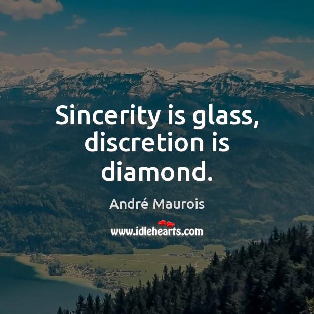 Image, Sincerity is glass, discretion is diamond.