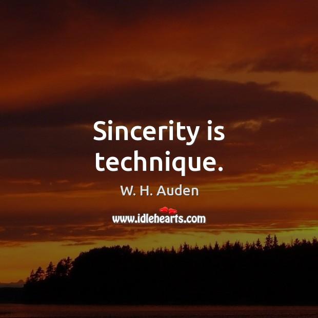 Image, Sincerity is technique.