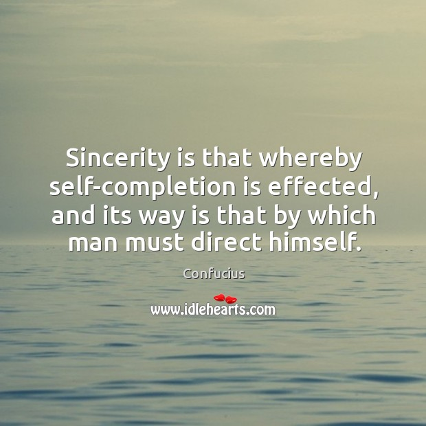 Sincerity is that whereby self-completion is effected, and its way is that Image