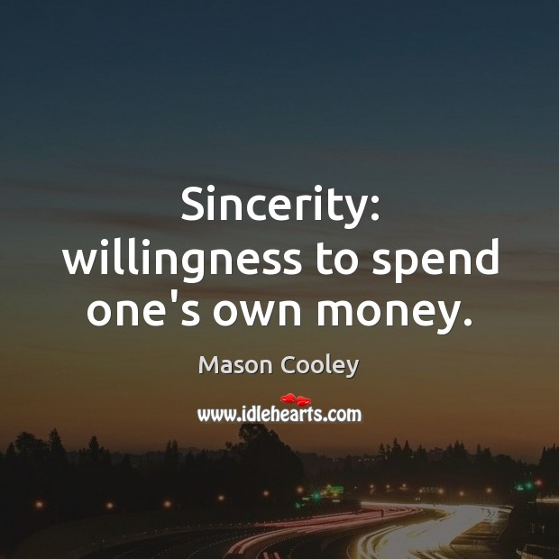 Image, Sincerity: willingness to spend one's own money.