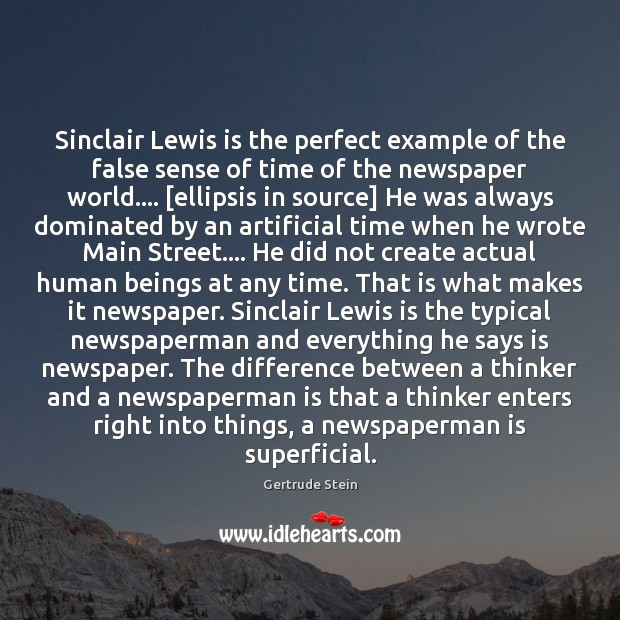 Sinclair Lewis is the perfect example of the false sense of time Image