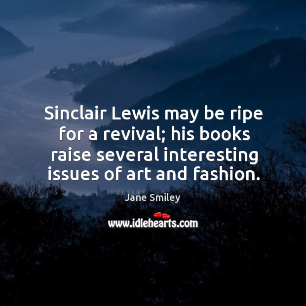 Sinclair Lewis may be ripe for a revival; his books raise several Image