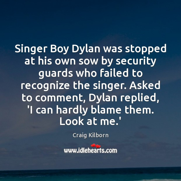 Singer Boy Dylan was stopped at his own sow by security guards Image