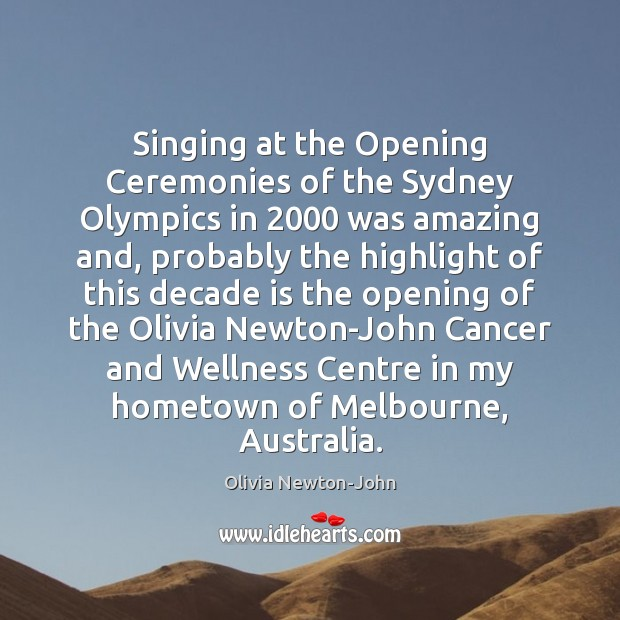 Image, Singing at the Opening Ceremonies of the Sydney Olympics in 2000 was amazing