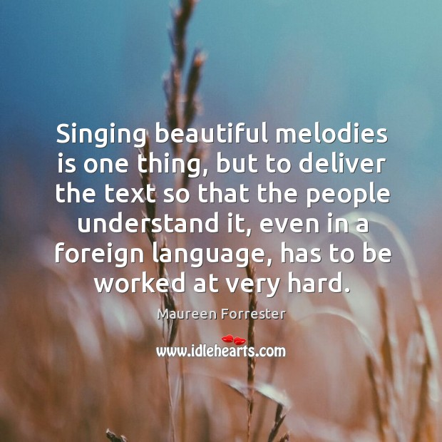 Singing beautiful melodies is one thing, but to deliver the text so that the people understand it Image