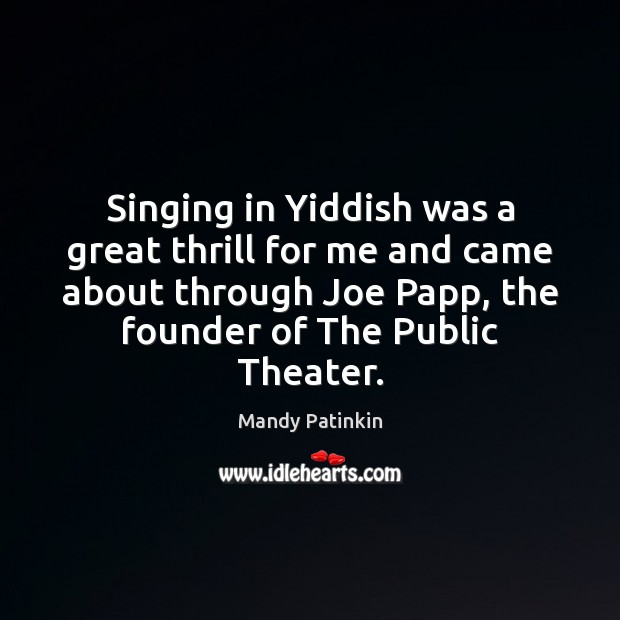 Image, Singing in Yiddish was a great thrill for me and came about