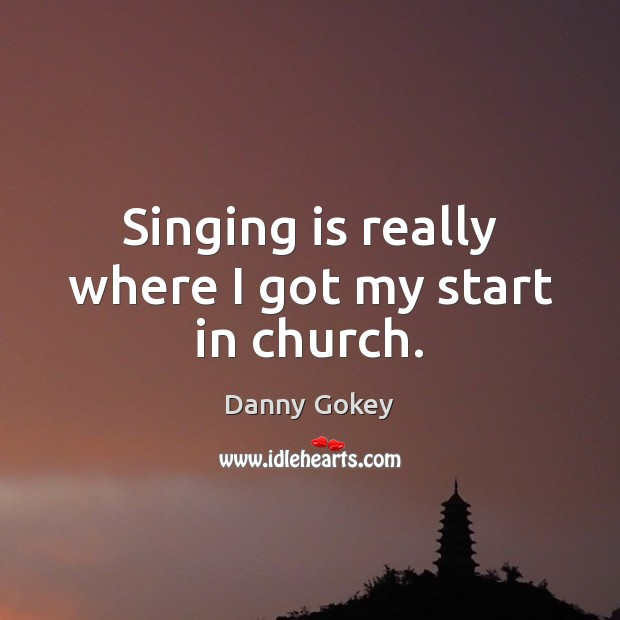 Singing is really where I got my start in church. Image