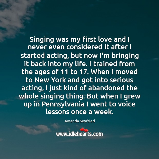 Image, Singing was my first love and I never even considered it after