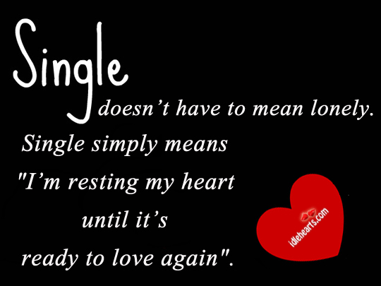 Single Doesnt Have To Mean Lonely