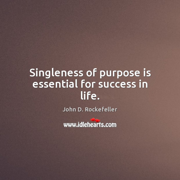 Image, Singleness of purpose is essential for success in life.